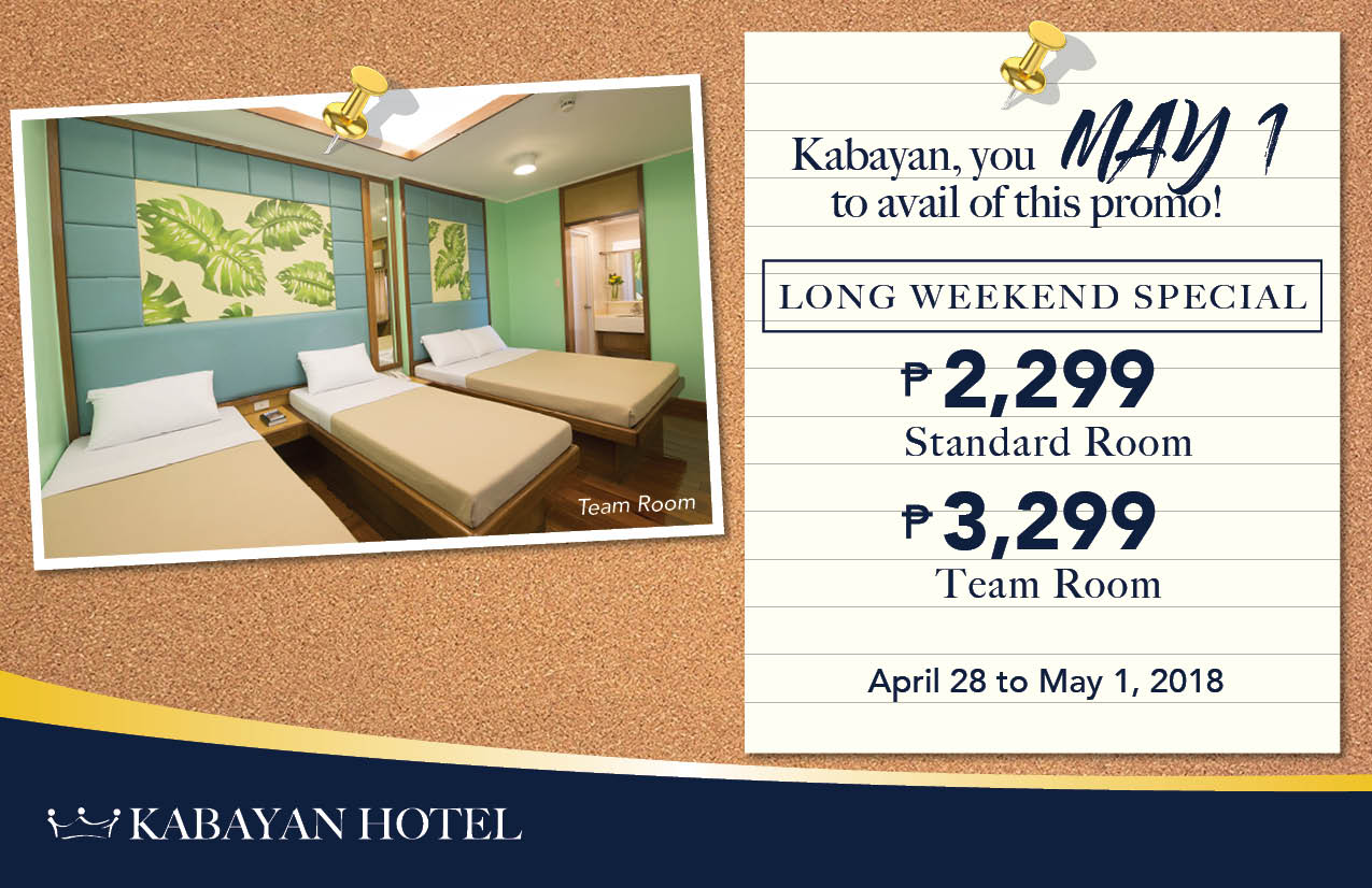 Kabayan, you May 1 to avail of this promo! Long Weekend Special